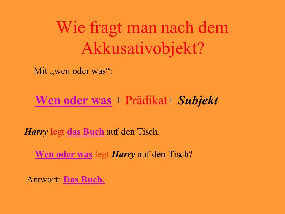 Das Akkusativobjekt Das Akkusativobjekt ist eine Ergänzung eines Verbs.