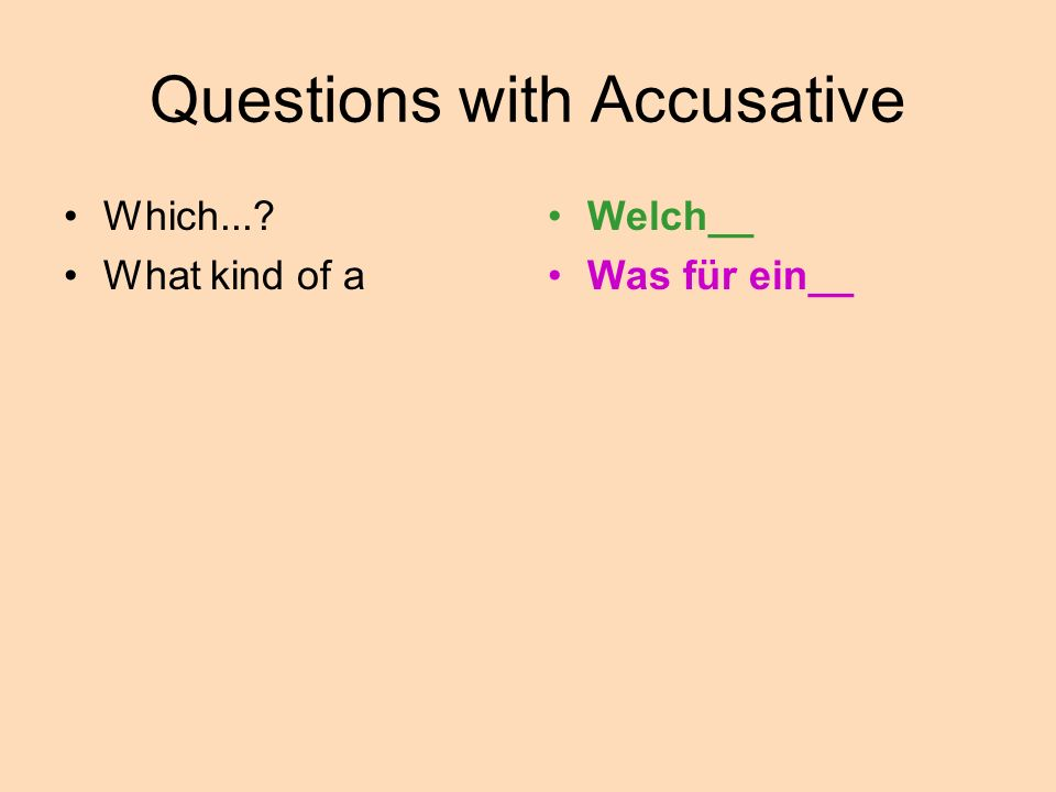 Questions with Accusative Welch__ Computer möchtest du.