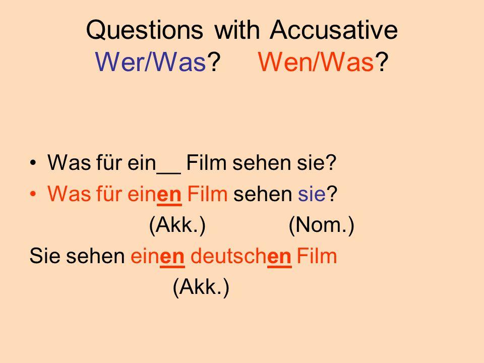 Questions with Accusative Wer/Was.Wen/Was. Was für ein__ Film sehen sie.