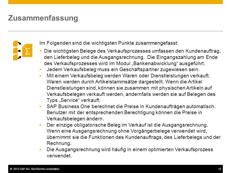 ©2013 SAP AG. Alle Rechte vorbehalten.15 Im Folgenden sind die wichtigsten Punkte zusammengefasst:  Die wichtigsten Belege des Verkaufsprozesses umfa