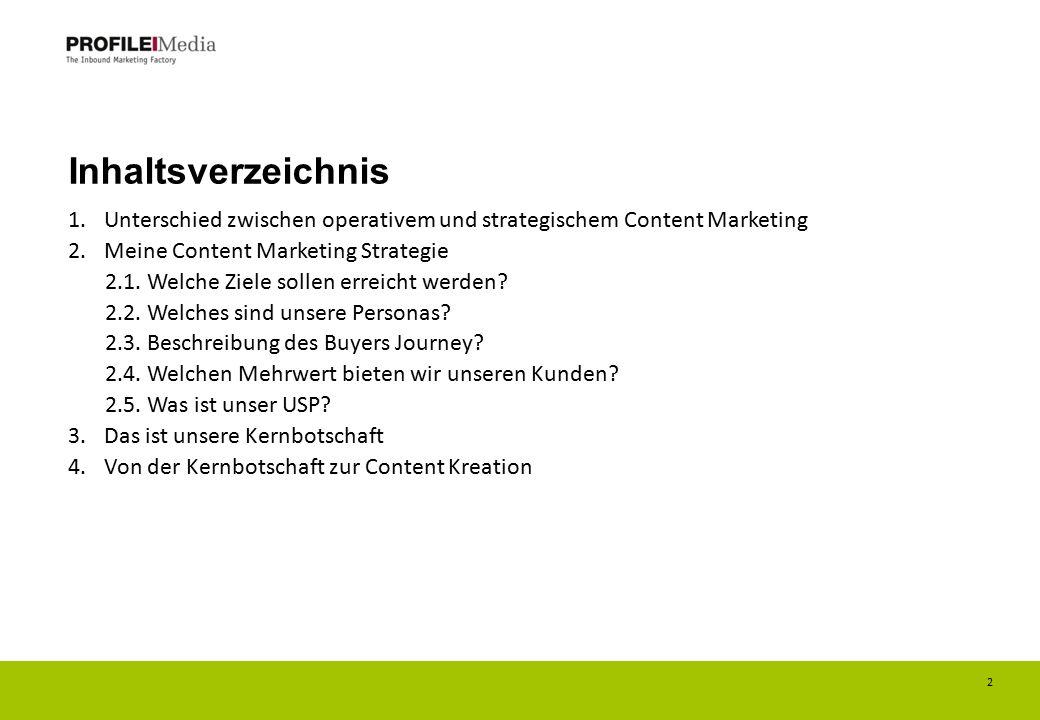 Inhaltsverzeichnis 1.Unterschied zwischen operativem und strategischem Content Marketing 2.Meine Content Marketing Strategie 2.1.
