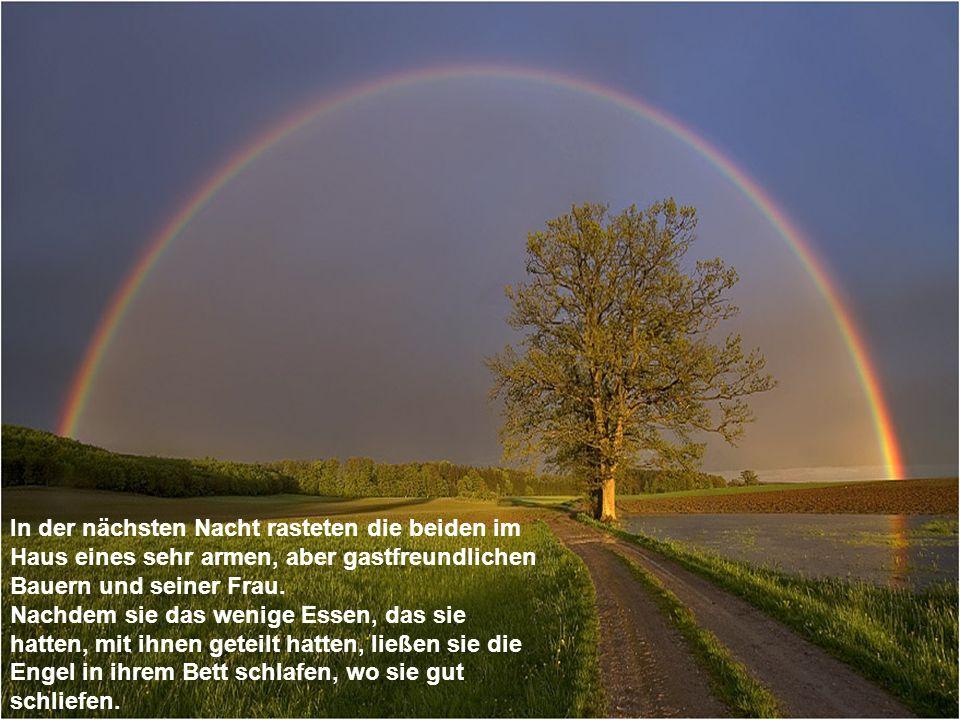 Als die Sonne am nächsten Tag den Himmel erklomm, fanden die Engel den Bauern und seine Frau in Tränen.