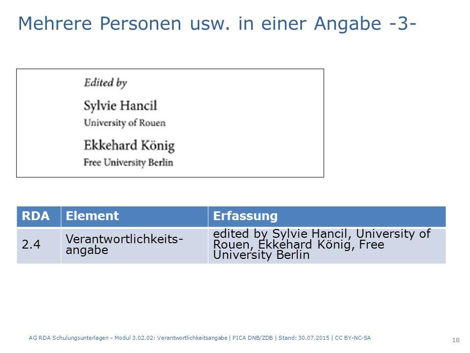 RDAElementErfassung 2.4 Verantwortlichkeits- angabe edited by Sylvie Hancil, University of Rouen, Ekkehard König, Free University Berlin Mehrere Personen usw.