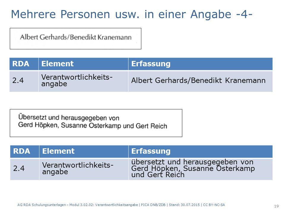 RDAElementErfassung 2.4 Verantwortlichkeits- angabe Albert Gerhards/Benedikt Kranemann Mehrere Personen usw.