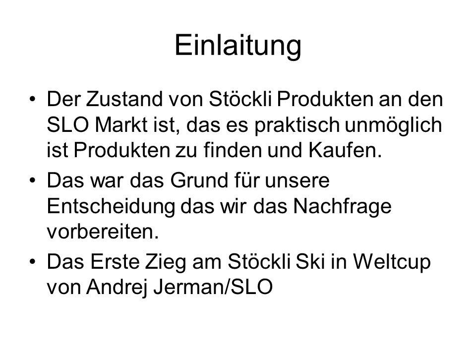 Einlaitung Der Zustand von Stöckli Produkten an den SLO Markt ist, das es praktisch unmöglich ist Produkten zu finden und Kaufen. Das war das Grund fü