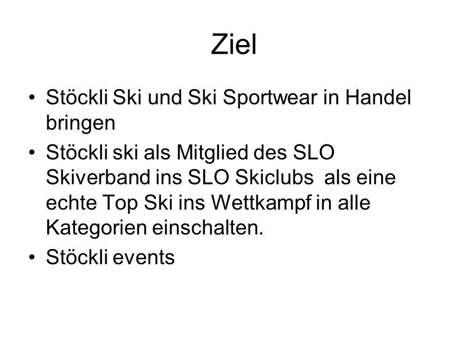 Ziel Stöckli Ski und Ski Sportwear in Handel bringen Stöckli ski als Mitglied des SLO Skiverband ins SLO Skiclubs als eine echte Top Ski ins Wettkampf