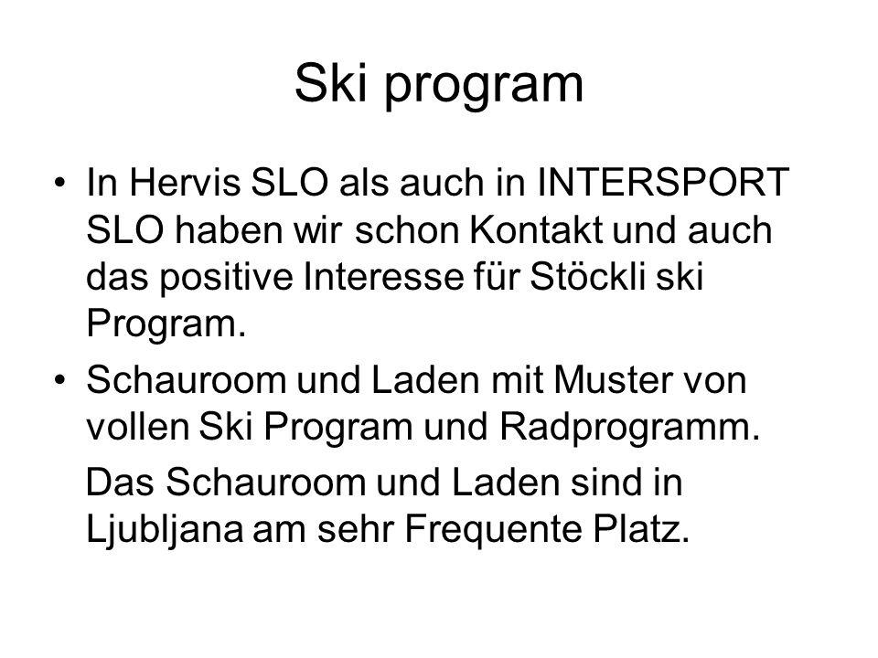 Ski program In Hervis SLO als auch in INTERSPORT SLO haben wir schon Kontakt und auch das positive Interesse für Stöckli ski Program. Schauroom und La