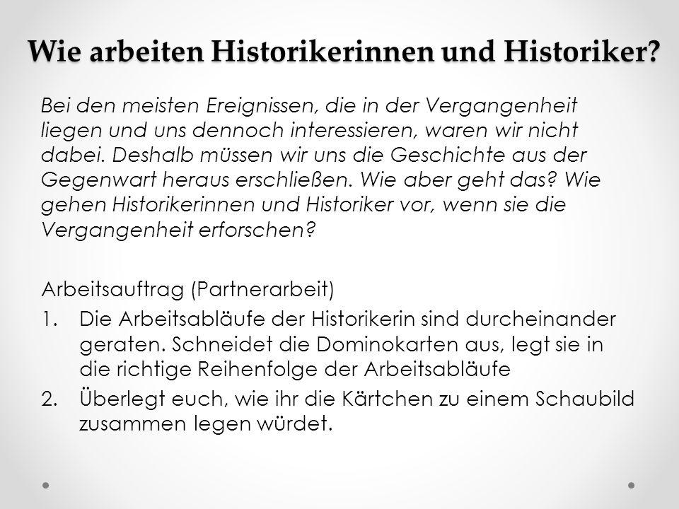 Wie arbeiten Historikerinnen und Historiker.