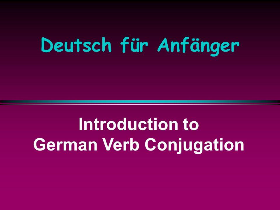 Deutsch für Anfänger Introduction to German Verb Conjugation