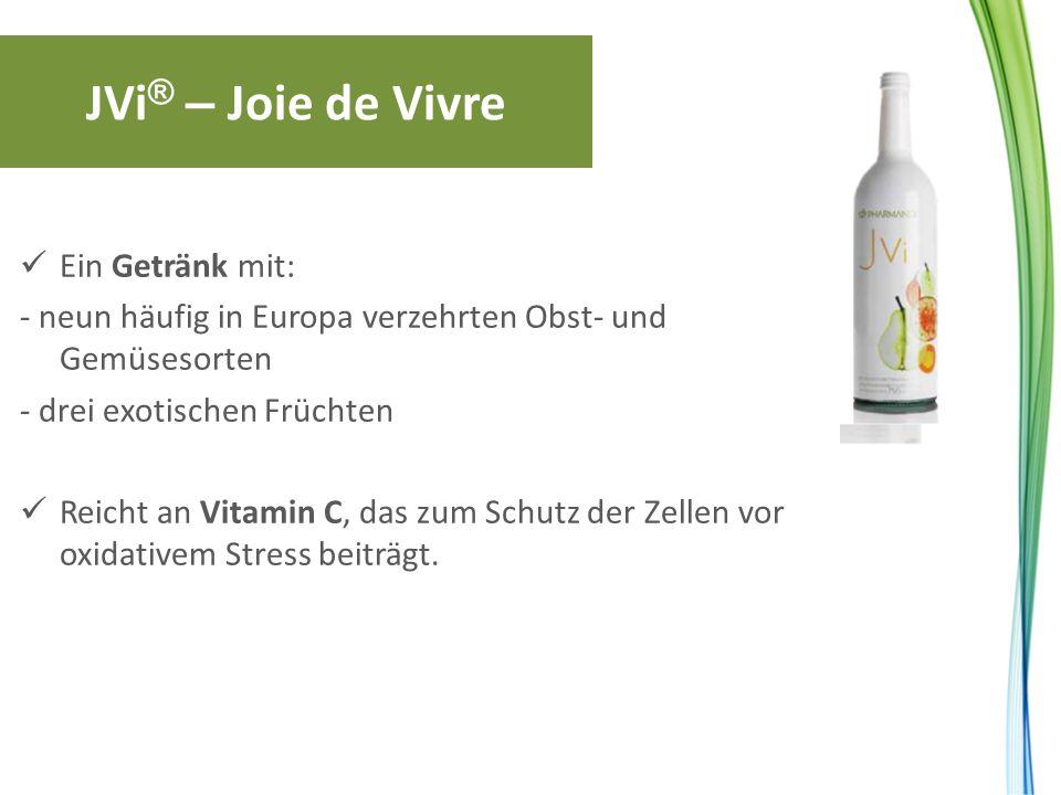 JVi ® – Joie de Vivre Ein Getränk mit: - neun häufig in Europa verzehrten Obst- und Gemüsesorten - drei exotischen Früchten Reicht an Vitamin C, das z