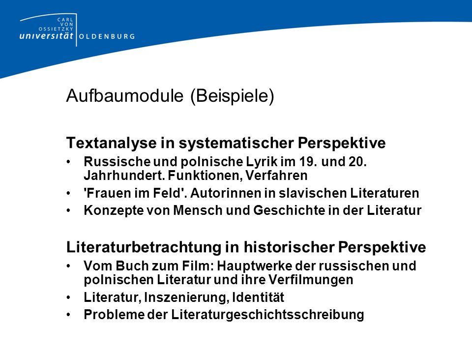 Aufbaumodule (Beispiele) Textanalyse in systematischer Perspektive Russische und polnische Lyrik im 19.