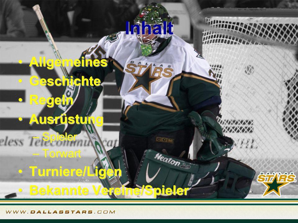 Allgemeines Puck ins gegnerische TorPuck ins gegnerische Tor sehr körperbetontsehr körperbetont Puck erreicht bis zu 190 km/h (NHL)Puck erreicht bis zu 190 km/h (NHL) handfeste Auseinandersetzungenhandfeste Auseinandersetzungen VerletzungsrisikoVerletzungsrisiko