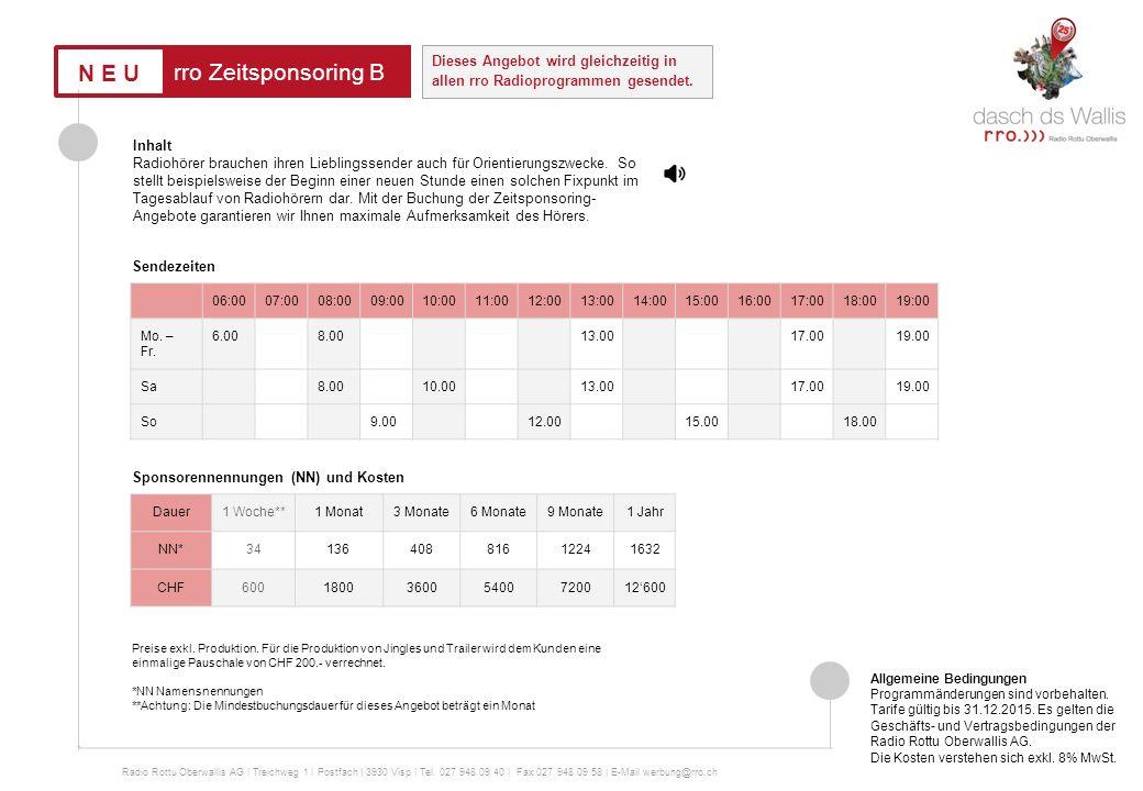 rro Sponsoring Verke nachhr 07:0008:0009:0010:0011:0012:0013:0014:0015:0016:0017:0018:00 Mo. – Fr. 7.009.0012.0016.0018.00 Sa7.009.0011.0012.0016.0018