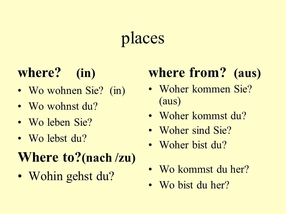 places where.(in) Wo wohnen Sie. (in) Wo wohnst du.