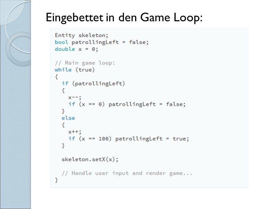 Eingebettet in den Game Loop: