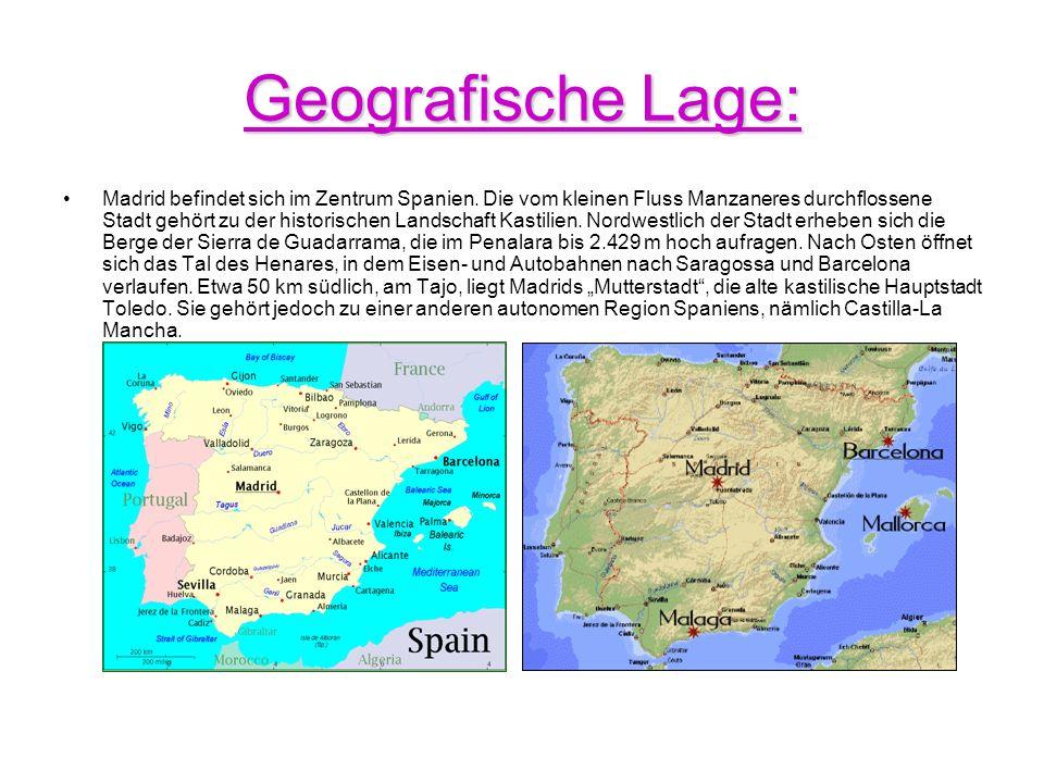 Geografische Lage: Madrid befindet sich im Zentrum Spanien. Die vom kleinen Fluss Manzaneres durchflossene Stadt gehört zu der historischen Landschaft