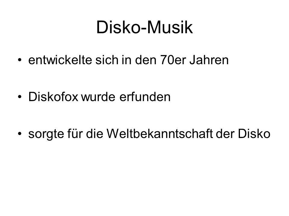 Disko-Musik entwickelte sich in den 70er Jahren Diskofox wurde erfunden sorgte für die Weltbekanntschaft der Disko