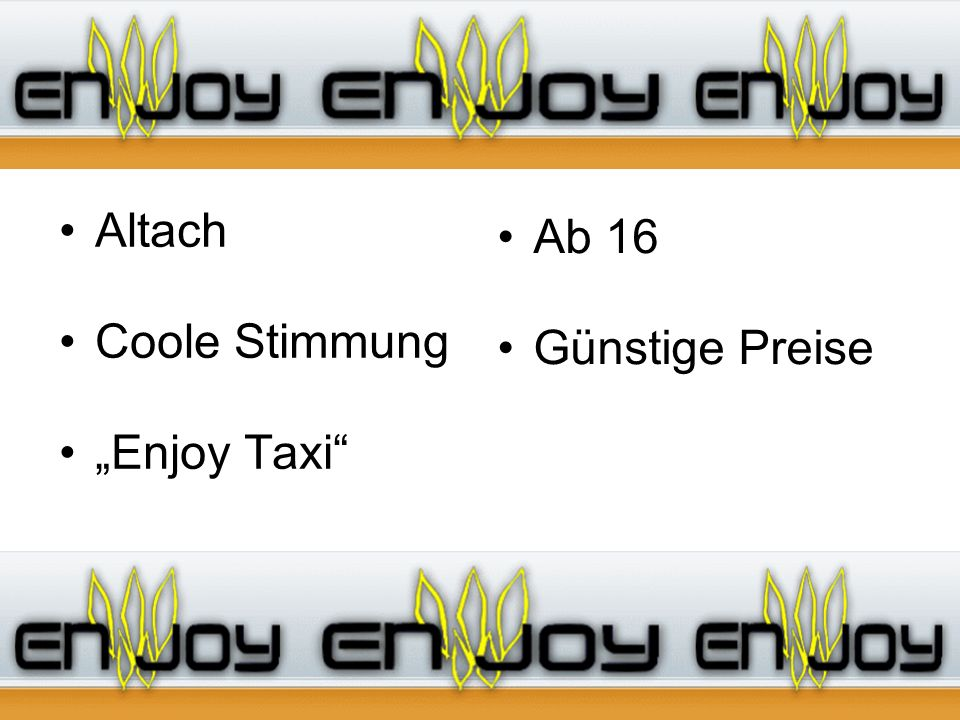 "Altach Coole Stimmung ""Enjoy Taxi Ab 16 Günstige Preise"
