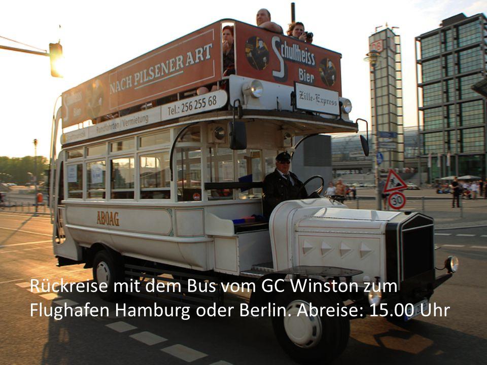 Rückreise mit dem Bus vom GC Winston zum Flughafen Hamburg oder Berlin. Abreise: 15.00 Uhr