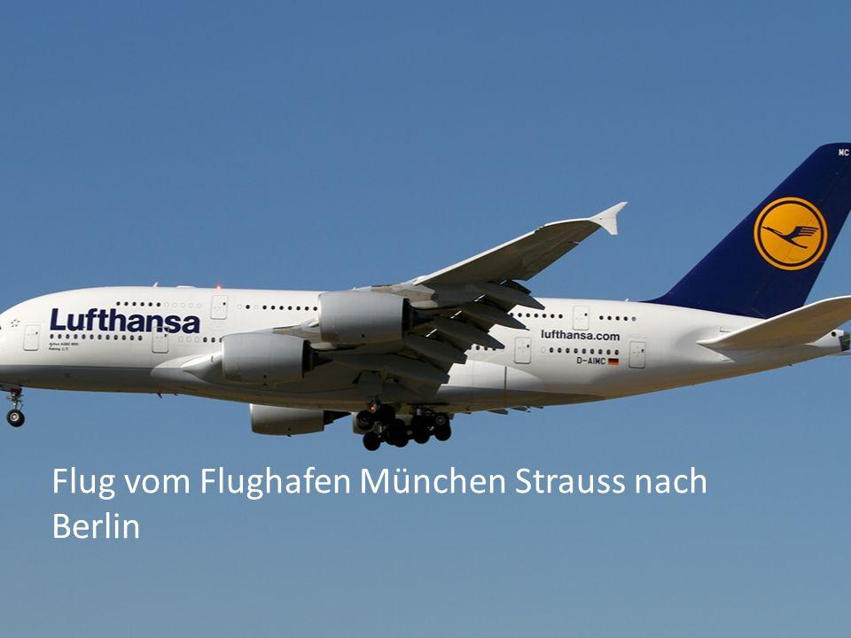 Flug vom Flughafen München Strauss nach Berlin