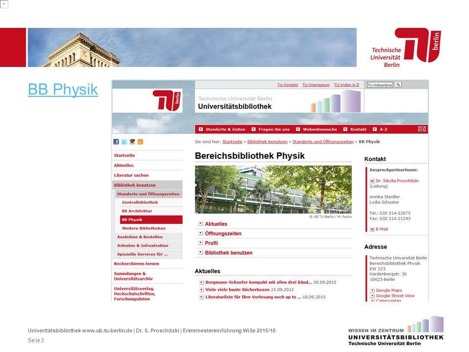 BB Physik Univeritätsbibliothek www.ub.tu-berlin.de | Dr. S. Proschitzki | Erstemestereinführung WiSe 2015/16 Seite 3