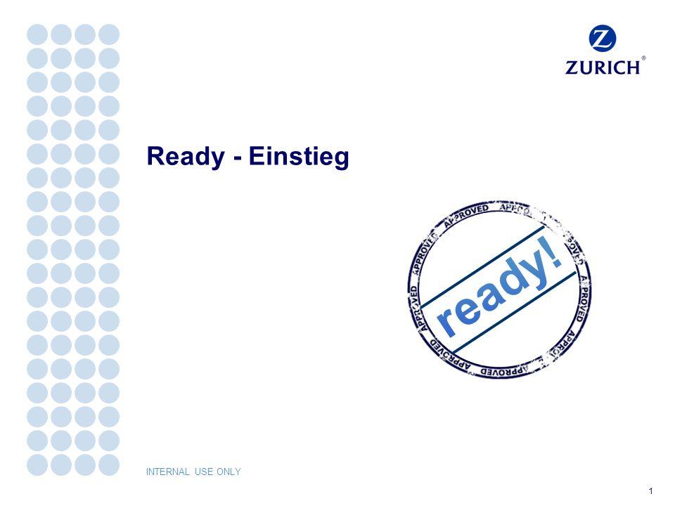INTERNAL USE ONLY 1 Ready - Einstieg