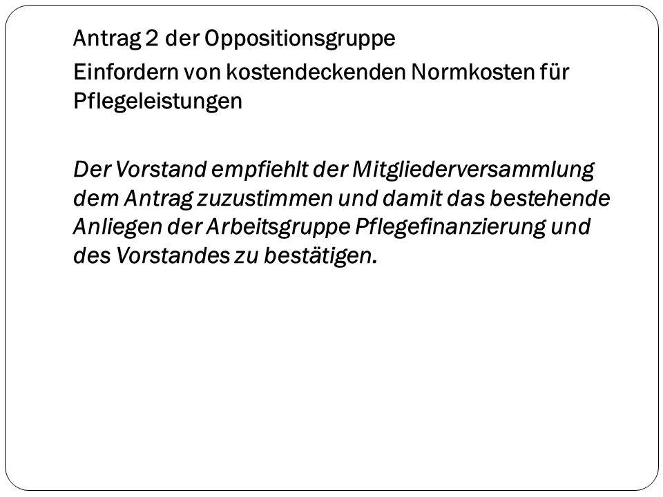 Antrag 3 der Oppositionsgruppe Verzicht auf unnötige Zeitstudien Der Vorstand empfiehlt der Mitgliederversammlung den Antrag abzulehnen.