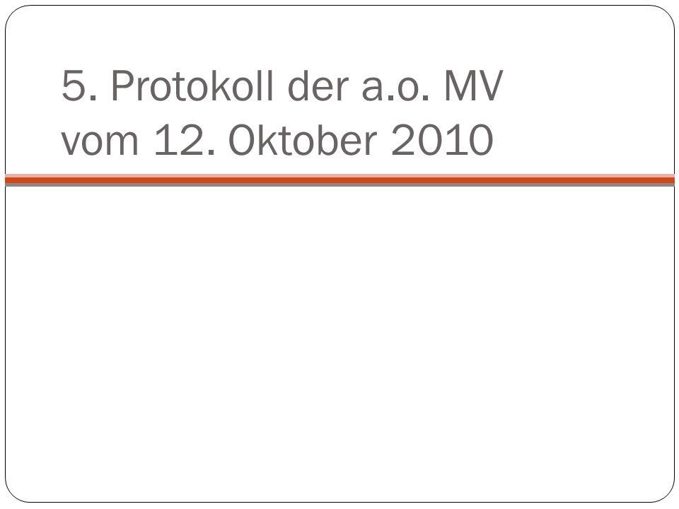 5. Protokoll der a.o. MV vom 12. Oktober 2010