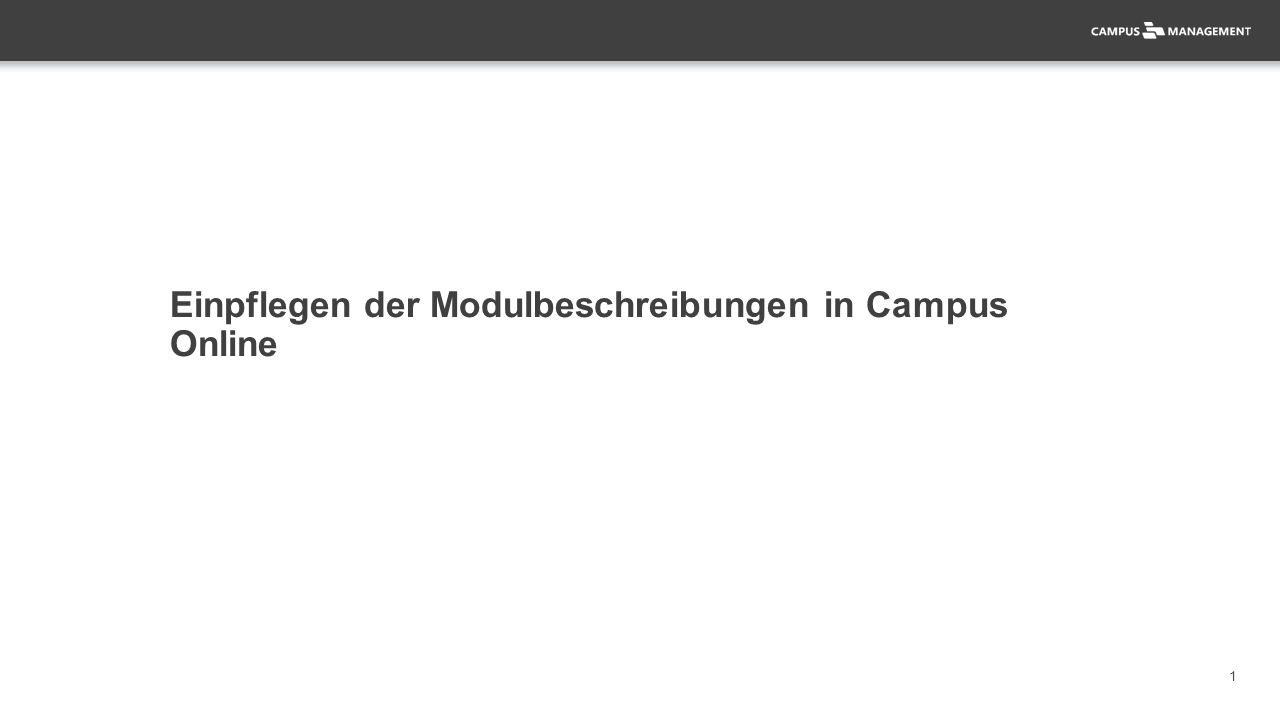 2 Überblick Die jeweiligen Modulverantwortlichen tragen ihre Module direkt in Campus online ein.