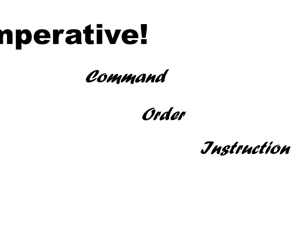 Imperative! Command Order Instruction