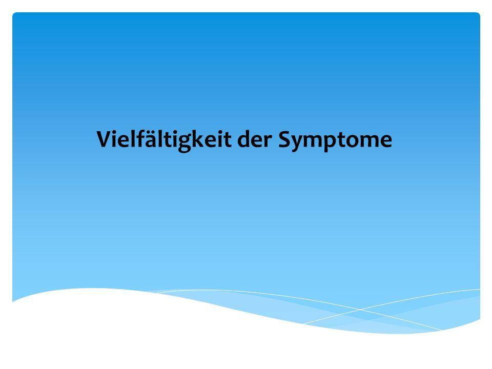 Vielfältigkeit der Symptome