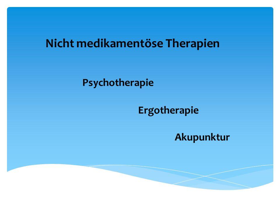 Nicht medikamentöse Therapien Psychotherapie Ergotherapie Akupunktur