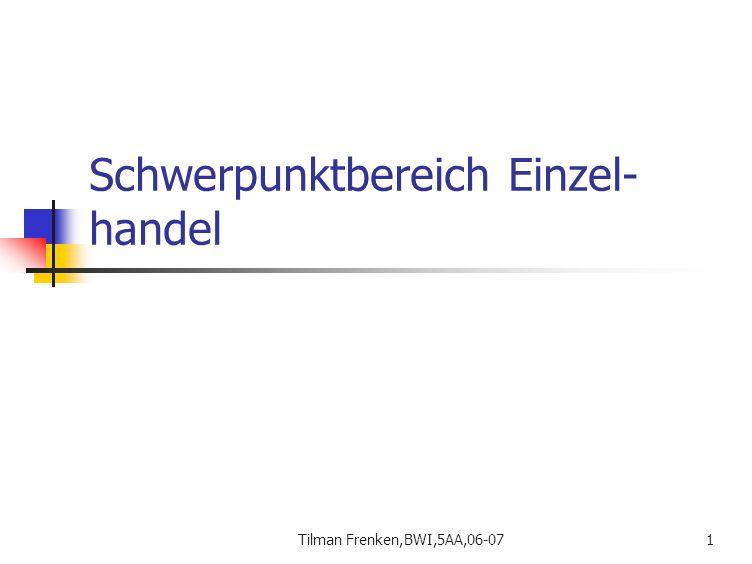 Tilman Frenken,BWI,5AA,06-071 Schwerpunktbereich Einzel- handel