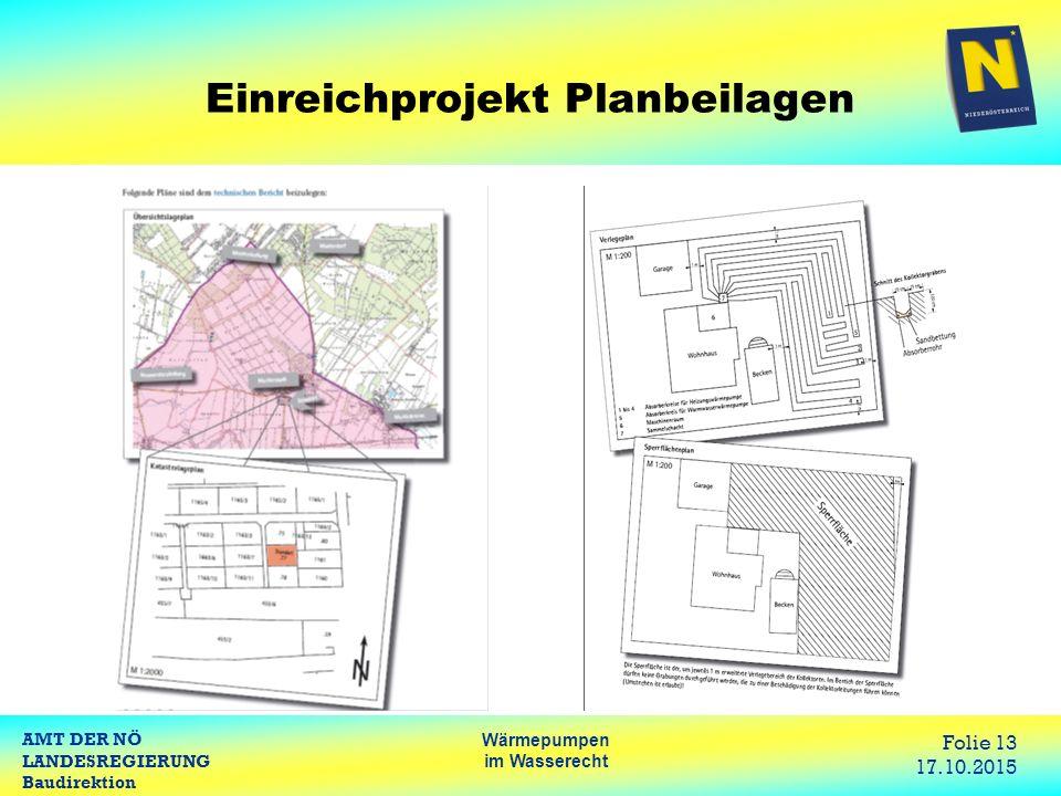 AMT DER NÖ LANDESREGIERUNG Baudirektion Wärmepumpen im Wasserecht Folie 13 17.10.2015 Einreichprojekt Planbeilagen