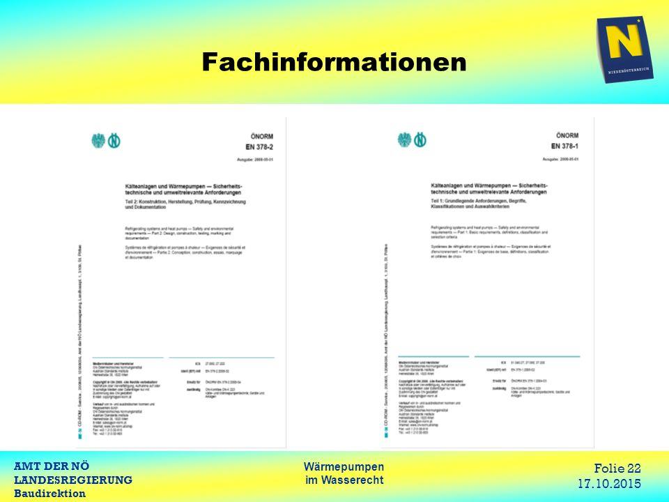 AMT DER NÖ LANDESREGIERUNG Baudirektion Wärmepumpen im Wasserecht Folie 22 17.10.2015 Fachinformationen