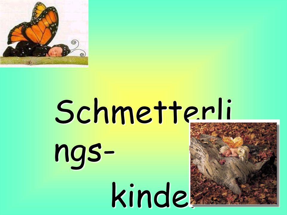 Schmetterli ngs- kinder