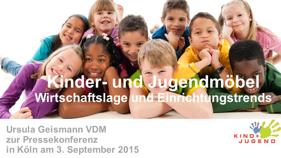Kinder- und Jugendmöbel Wirtschaftslage und Einrichtungstrends Ursula Geismann VDM zur Pressekonferenz in Köln am 3. September 2015
