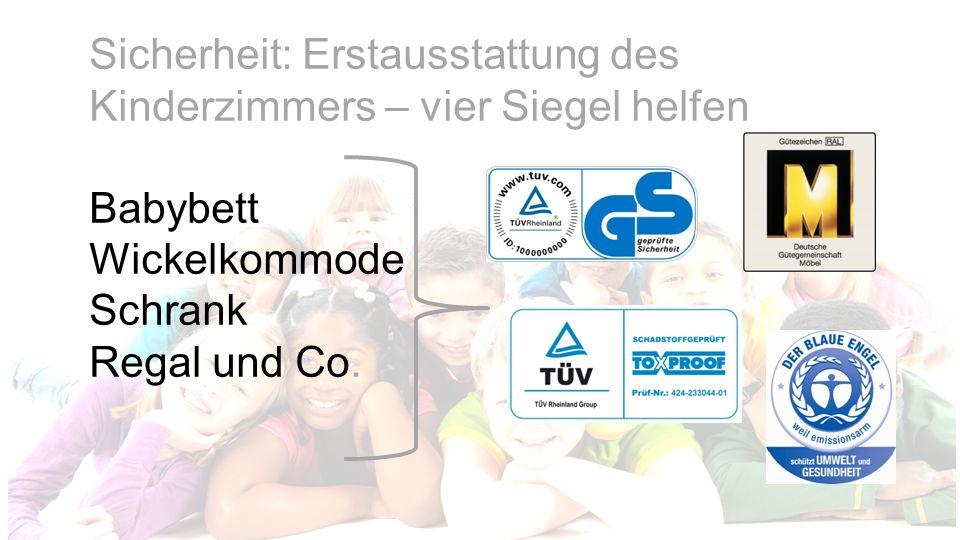 Sicherheit: Erstausstattung des Kinderzimmers – vier Siegel helfen Babybett Wickelkommode Schrank Regal und Co.