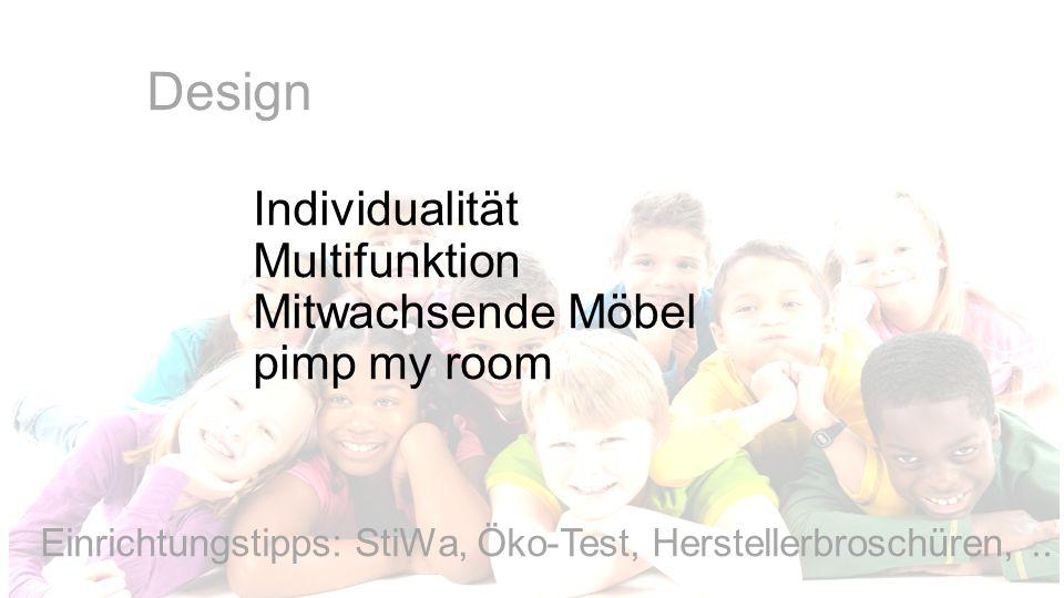 Design Individualität Multifunktion Mitwachsende Möbel pimp my room Einrichtungstipps: StiWa, Öko-Test, Herstellerbroschüren,..