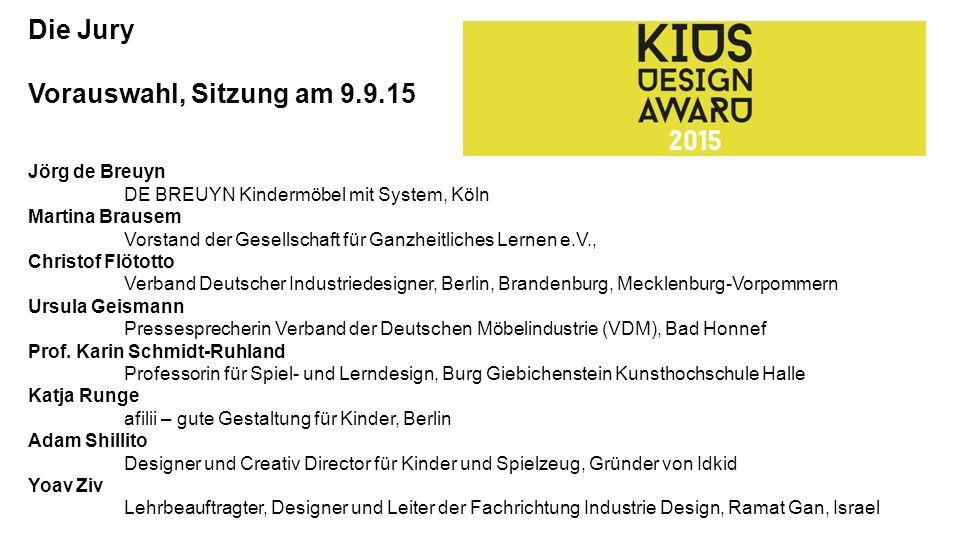 Die Jury Vorauswahl, Sitzung am 9.9.15 Jörg de Breuyn DE BREUYN Kindermöbel mit System, Köln Martina Brausem Vorstand der Gesellschaft für Ganzheitlic