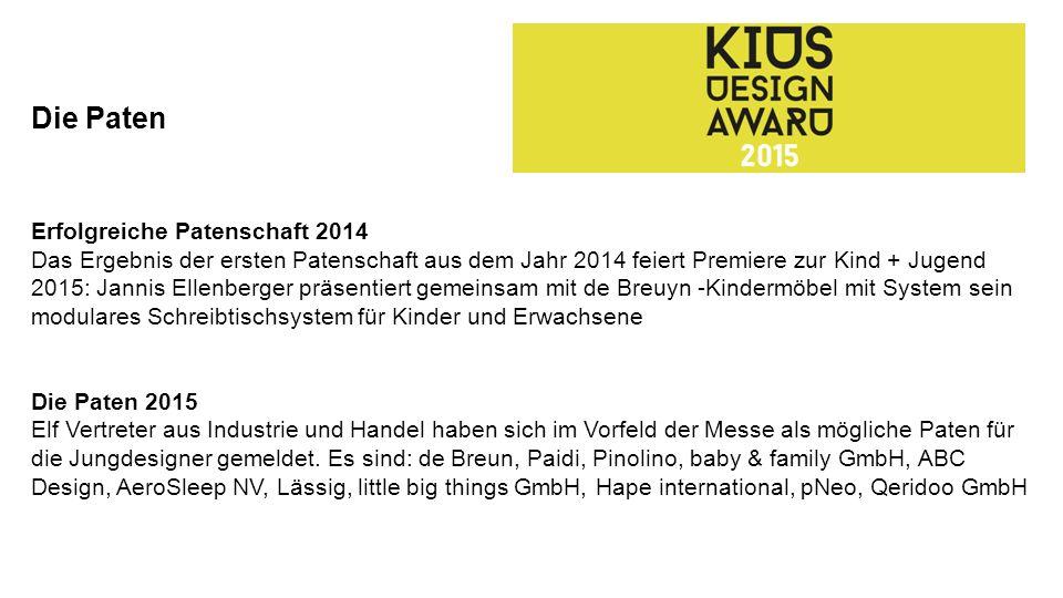 Die Paten Erfolgreiche Patenschaft 2014 Das Ergebnis der ersten Patenschaft aus dem Jahr 2014 feiert Premiere zur Kind + Jugend 2015: Jannis Ellenberg