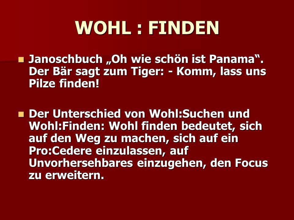 "WOHL : FINDEN Janoschbuch ""Oh wie schön ist Panama"". Der Bär sagt zum Tiger: - Komm, lass uns Pilze finden! Janoschbuch ""Oh wie schön ist Panama"". Der"