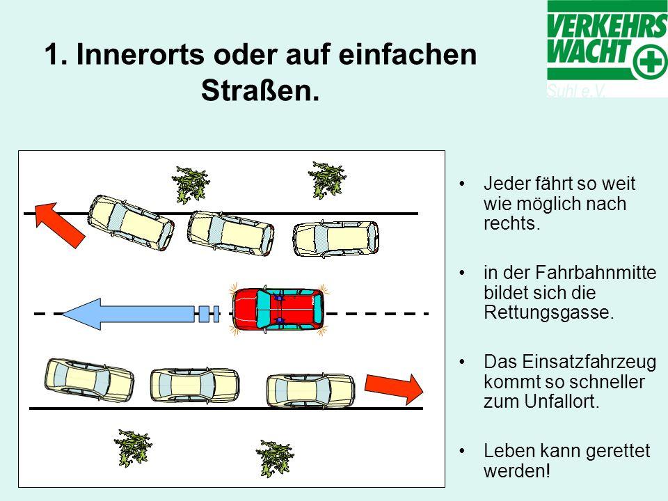 2.Außerorts auf Straßen und Autobahnen mit zwei Fahrspuren in eine Richtung.