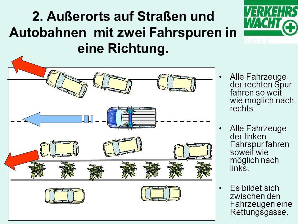 3.Außerorts auf Straßen und Autobahnen mit drei Fahrspuren in eine Richtung.