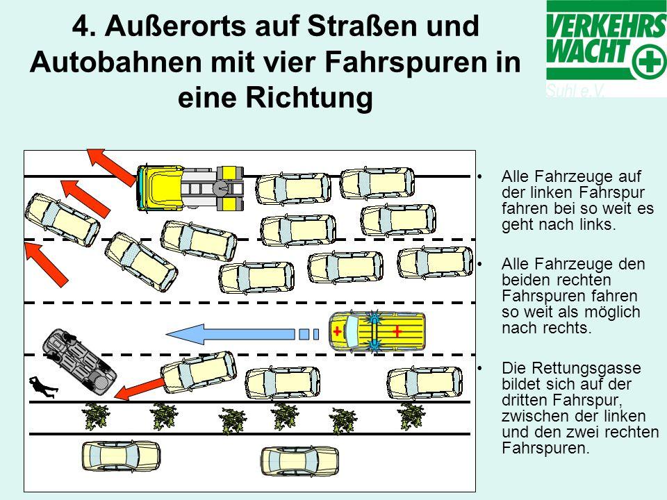 4. Außerorts auf Straßen und Autobahnen mit vier Fahrspuren in eine Richtung Alle Fahrzeuge auf der linken Fahrspur fahren bei so weit es geht nach li
