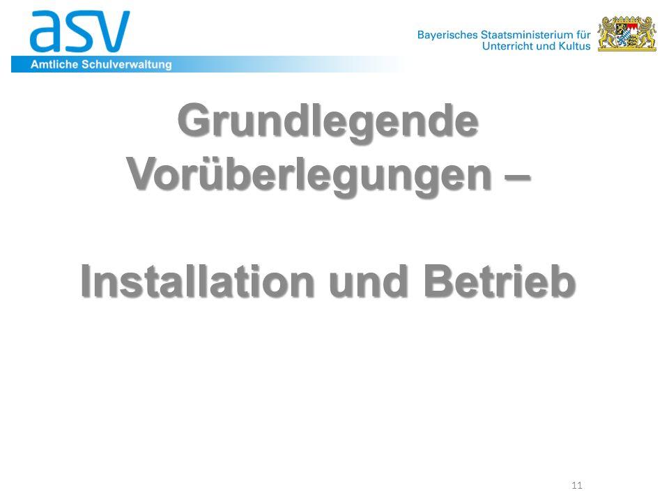Grundlegende Vorüberlegungen – Installation und Betrieb 11