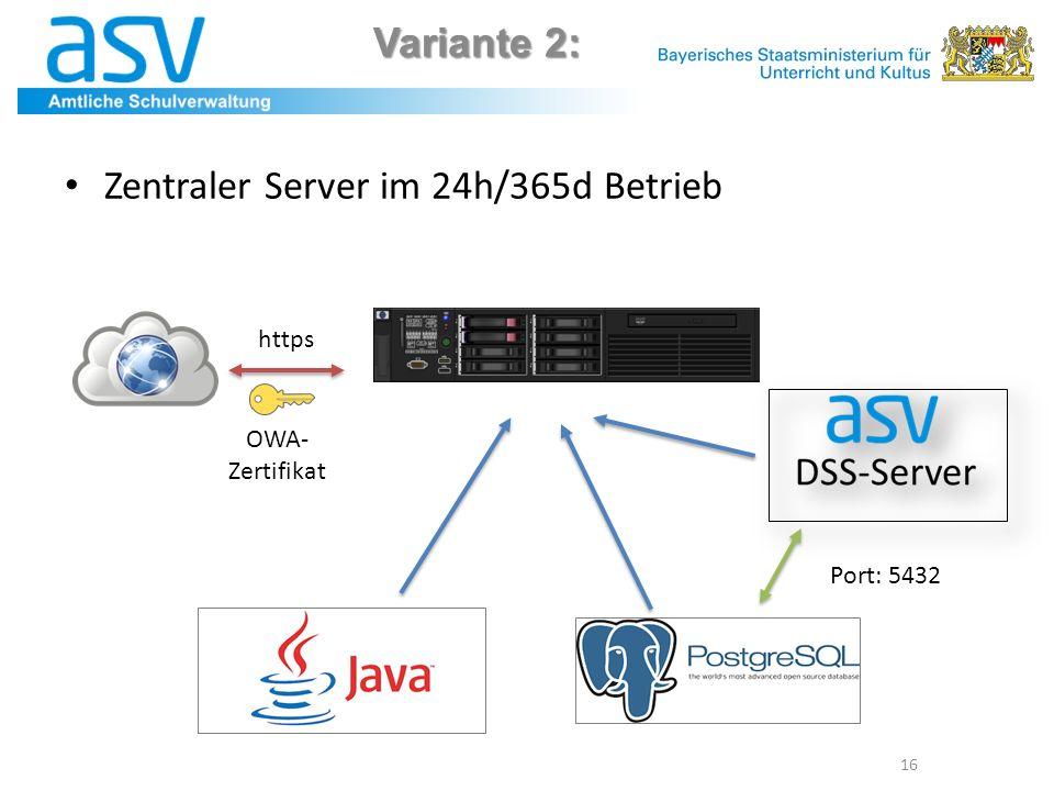 Variante 2: 16 Zentraler Server im 24h/365d Betrieb Port: 5432 https OWA- Zertifikat