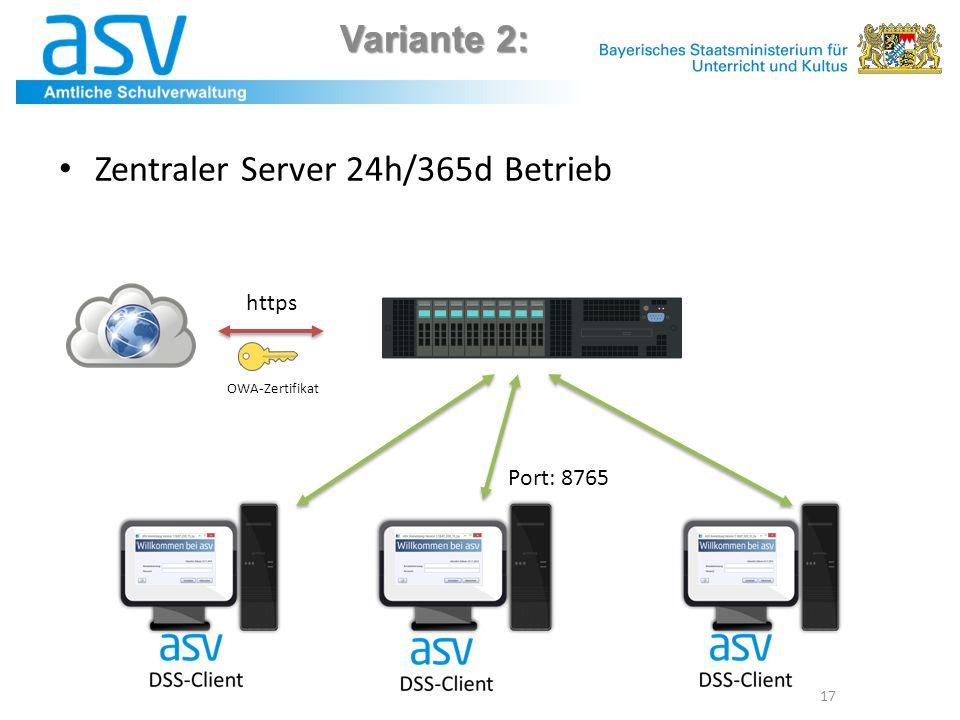 Variante 2: 17 Zentraler Server 24h/365d Betrieb Port: 8765 https OWA-Zertifikat