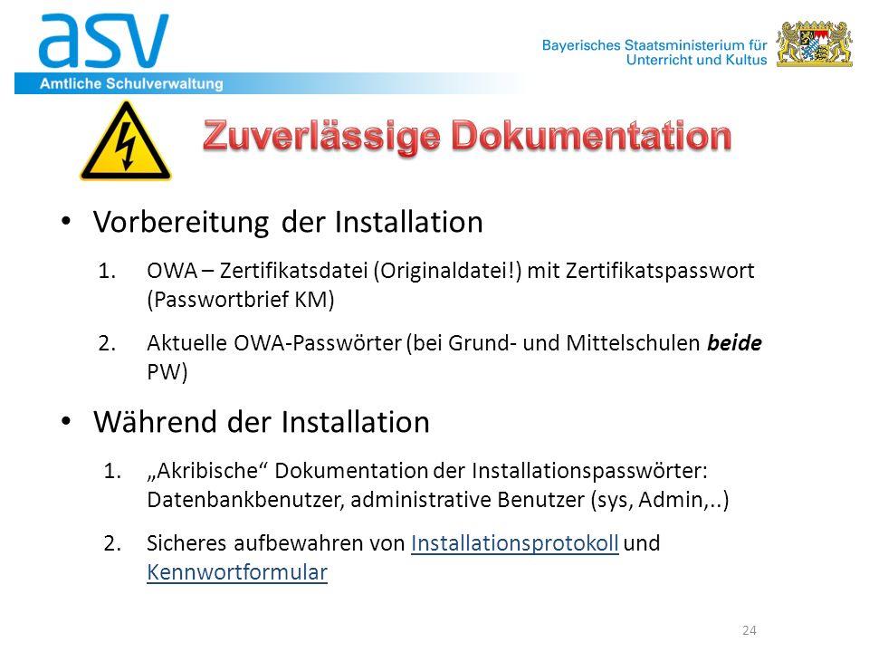 Vorbereitung der Installation 1.OWA – Zertifikatsdatei (Originaldatei!) mit Zertifikatspasswort (Passwortbrief KM) 2.Aktuelle OWA-Passwörter (bei Grun