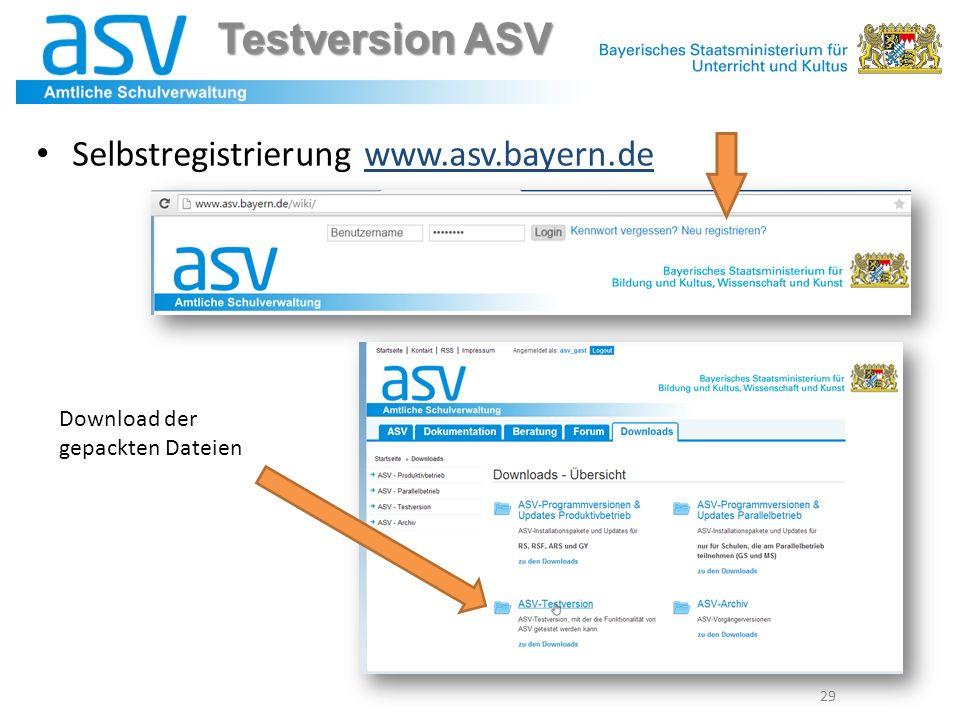 Testversion ASV Selbstregistrierung www.asv.bayern.dewww.asv.bayern.de 29 Download der gepackten Dateien